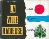 """«Лучезарный город», Ле Корбюзье/ """"La Ville radieuse"""", Le Corbusier. 1935"""